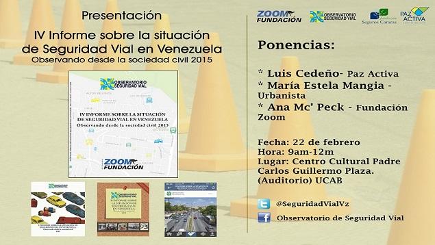 Presentación Del IV INFORME SOBRE LA SITUACIÓN DE SEGURIDAD VIAL EN VENEZUELA: Observando Desde La Sociedad Civil 2015